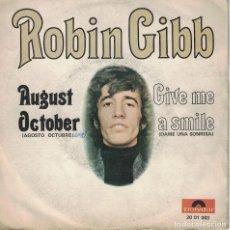 Discos de vinilo: ROBIN GIBB - AUGUST OCTOBER / GIVE ME A SMILE (SINGLE ESPAÑOL, POLYDOR 1970). Lote 125272683