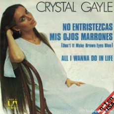 Discos de vinilo: CRYSTAL GAYLE - DON'T IT MAKE BROWN EYES BLUE / ALL I WANNA DO IN LIFE (SINGLE ESPAÑOL, UA 1977). Lote 125274115