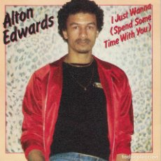 Discos de vinilo: ALTON EDWARDS - I JUST WANNA / INSTRUMENTAL VERSION (SINGLE ESPAÑOL, EPIC 1982). Lote 125274775