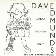 Discos de vinilo: DAVE EDMUNDS - ALMOST SATURDAY NIGHT / YOU'LL NEVER GET ME UP (SINGLE ESPAÑOL, SWANG SONG 1981). Lote 125278151