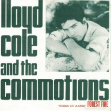 Discos de vinilo: LLOYD COLE AND THE COMMOTIONS - FOREST FIRE / ANDY'S BABIES (SINGLE ESPAÑOL, POLYDOR 1984). Lote 125279311