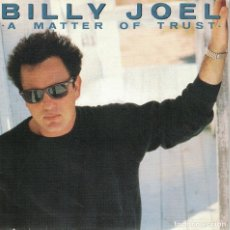 Discos de vinilo: BILLY JOEL - A MATTER OF TRUST / GETTING CLOSER (SINGLE ESPAÑOL, CBS 1986). Lote 125279851
