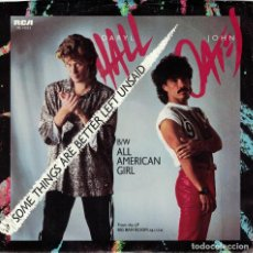 Discos de vinilo: DARYL HALL AND JOHN OATES - SOME THINGS ARE BETTER LEFT UNSAID / ALL AMERICAN GIRL . Lote 125280579