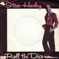 Discos de vinilo: STEVE HARLEY - ROLL THE DICE / WAITING (SINGLE ESPAÑOL, EMI 1978). Lote 125281699