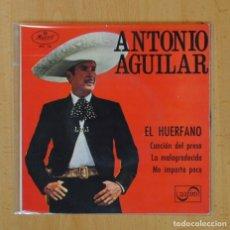 Discos de vinilo: ANTONIO AGUILAR - EL HUERFANO + 3 - EP. Lote 125287184