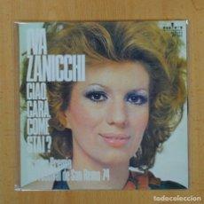Discos de vinilo: IVA ZANICCHI - CIAO, CARA, COME STAI? / VENDETTA - SINGLE. Lote 125289127
