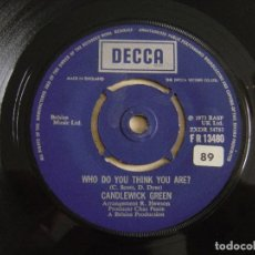 Discos de vinilo: CANDLEWICK GREEN - WHO DO YOU THINK YOU ARE? + FINGERS IN YOUR EARS - SINGLE UK 1973 - DECCA. Lote 125307211