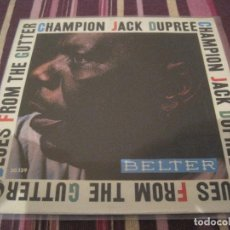 Discos de vinilo: EP- CHAMPION JACK DUPREE BLUES FROM THE GUTTER BELTER 50139 SPAIN 1961. Lote 125365923