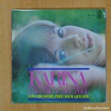 Discos de vinilo: KARINA - LOS CHICOS DEL PREU / IGUAL QUE HOY - BSO - SINGLE. Lote 125398419