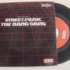Discos de vinilo: THE BANG GANG - STREET MUSIC + VERSION INSTRUMENTAL - SINGLE PROMOCIONAL ESPAÑOL 1981 - COOK. Lote 125411423