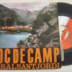 Discos de vinilo: CORAL SANT JORDI - FOC DE CAMP - SINGLE 1962 - EDIPHONE. Lote 125411655