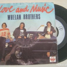 Discos de vinilo: WHELAN BROTHERS - LOVE AND MUSIC - SINGLE FRANCES 1979 - CHEMOUNY. Lote 125411979