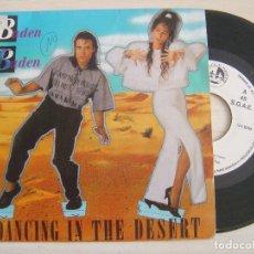 Discos de vinilo: BADEN BADEN - DANCING IN THE DESERT - SINGLE PROMOCIONAL 1988 - BLANCO Y NEGRO. Lote 125413399
