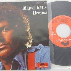 Discos de vinilo: MIGUEL TOTTIS - LLEVAME + TELL ME - SINGLE - POLYDOR 1975 SPAIN - COMO NUEVO. Lote 125414899
