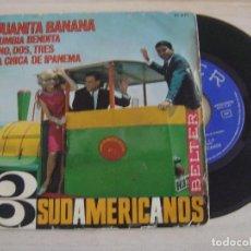 Discos de vinilo: LOS 3 SUDAMERICANOS - JUANITA BANANA + CUMBIA BENDITA + LA CHICA DE IPANEMA..-EP . Lote 125425431