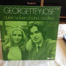 Discos de vinilo: GEORGETTE Y JOSE - QUIERO VOLVER A BAHIA / SINGLE 45RPM.SPAIN HISPAVOX 1970. NM - NM. Lote 125435887