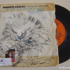 Discos de vinilo: ROBERTO CARLOS - EL GATO QUE ESTA TRISTE Y AZUL + DETALLES - SINGLE 1972 - CBS. Lote 125795191