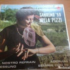 Discos de vinilo: EP NILLA PIZZI SANREMO 1959/IL NOSTRO REFRAIN/ADORAMI/SEMPRE CON TE/NESSUNO. Lote 125824663