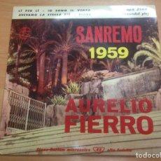 Discos de vinilo: EP AURELIO FIERRO SANREMO 1959/LI PER LI /IO SONO IL VENTO/AVEVAMO LA STESSA ETA/PIOVE. Lote 125824771