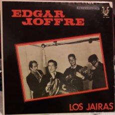 Discos de vinilo: EDGAR JOFFRE - LOS JAIRAS. Lote 125833924