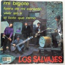 Discos de vinilo: LOS SALVAJES - MI BIGOTE / FUERA DE MI CORAZÓN / VIVIR SIN TI - SG - ED ESPAÑOLA 1967. Lote 125920395