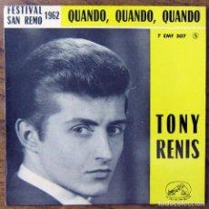 Discos de vinilo: TONY RENIS - QUANDO, QUANDO, QUANDO - BLU / ANCH' IO - AMOR, AMOR, AMOR -SAN REMO,1962 -ED. FRANCESA. Lote 125931871