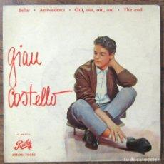 Discos de vinilo: GIAN COSTELLO - BELLA - ARRIVEDERCI / OUI, OUI, OUI (EUROVISIÓN 1959) - THE END - 1960. Lote 125932939