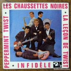 Discos de vinilo: LES CHAUSSETTES NOIRES - LEÇÓN DE TWIST, INFIDELE, PEPPERMINT TWIST - 1962 - ED. FRANCESA. Lote 125934023
