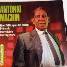 Discos de vinilo: ANTONIO MACHIN QUE FALTA QUE ME HACES. Lote 125934999