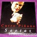 Discos de vinilo: CURRO PIÑANA - SAETAS. Lote 125973931