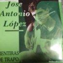 Discos de vinilo: JOSE ANTONIO LOPEZ MENTIRAS DE TRAPO. Lote 125973955