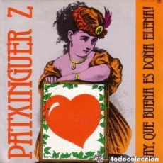 Discos de vinilo: PATXINGUER Z - ¡AY, QUE BUENA ES DOÑA ELENA! - BOLERO DE LOS CELOS - SINGLE 1984. Lote 125989575