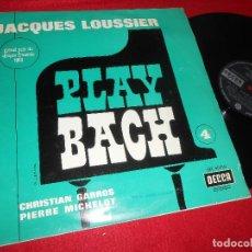 Discos de vinilo: JACQUES LOUSSIER&GARROS&MICHELOT PLAY BACH Nº 4 LP 1964 DECCA EDICION ESPAÑOLA SPAIN. Lote 125990671