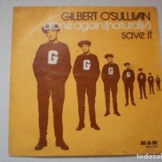 Discos de vinilo: SINGLE. GILBERT O'SULLIVAN. ALONE AGAIN (NATURALLY). SAVE IT. MAM 1972 SPAIN (PROBADO Y BIEN). Lote 126031939