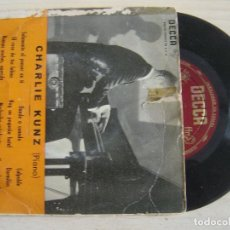 Discos de vinilo: CHARLIE KUNZ (PIANO) - EP - DECCA. Lote 126033587