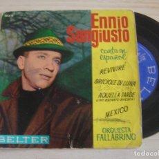 Discos de vinilo: ENNIO SANGIUSTO - CANTA EN ESPAÑOL - RIVIVERE + AQUELLA TARDE + BRICIOLE DI LUNA..- EP 1962 - BELTER. Lote 126034071