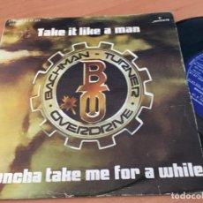 Discos de vinilo: BACHMAN TURNER OVERDRIVE (TAKE IT LIKE A MAN) SINGLE ESPAÑA 1976 (EPI12). Lote 126076235