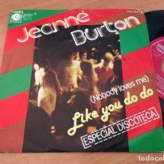 Discos de vinilo: JEANNE BURTON (NOBODY LOVES ME LIKE YOU DO DO) SINGLE ESPAÑA 1979 PROMO (EPI12). Lote 126076491