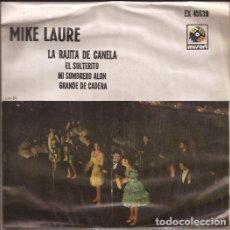 Discos de vinilo: EP- MIKE LAURE LA RAJITA DE CANELA MUSART 45639 MEXICO 1965. Lote 126239659