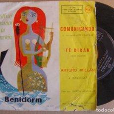 Discos de vinilo: ARTURO MILLAN - COMUNICANDO + TE DIRAN - SINGLE 1960 - RCA - FESTIVAL CANCION DE BENIDORM. Lote 126288203