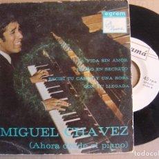 Discos de vinilo: MIGUEL CHAVEZ - LA VIDA SIN AMOR - EP CUBANO - GUAMA. Lote 126292679