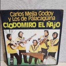 Discos de vinilo: CARLOS MEJIA GODOY Y LOS PALACAGÜINA / CLODOMIRO EL ÑAJO / SG - CBS-1977 / MBC. ***/***. Lote 126342783