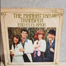 Discos de vinilo: THE MANHATTAN TRANSFER / ESO ES EL AMOR / SG - ATLANTIC - 1978 / MBC. ***/***. Lote 126344047