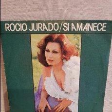 Discos de vinilo: ROCÍO JURADO / SI AMANECE / SG - RCA-VICTOR - 1978 / MBC. ***/***. Lote 126364399