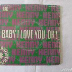 Discos de vinilo - BABY I LOVE YOU OK DISCOTECA KENNY - 126440091