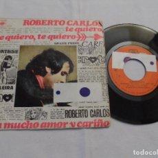 Discos de vinilo: ROBERTO CARLOS - TE QUIERO, TE QUIERO. Lote 126472387