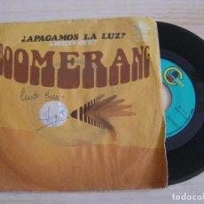 Discos de vinilo: BOOMERANG - ¿APAGAMOS LA LUZ? - SINGLE ESPAÑOL 1978 - CARNABY. Lote 126494691