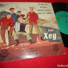 Discos de vinilo: LOS XEY QUE SERA,SERA/MI PLATERO/CHIQUILLO/CANELA,SAL Y PIMIENTA 7'' EP 195? COLUMBIA SPAIN. Lote 243659530