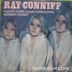 Discos de vinilo: RAY CONNIFF -PUENTE SOBRE AGUAS TURBULENTAS-MIDNIGHT COWBOY- SINGLE SPAIN 1980. Lote 126521903