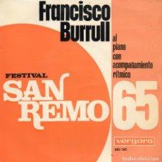 Disques de vinyle: FRANCISCO BURRULL - FESTIVAL DE SAN REMO 1965, EP, SE PIANGI, SE RIDI + 3, AÑO 1965. Lote 126526051